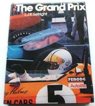 Grand Prix . 1906 - 1972 : The (Setright 1973)